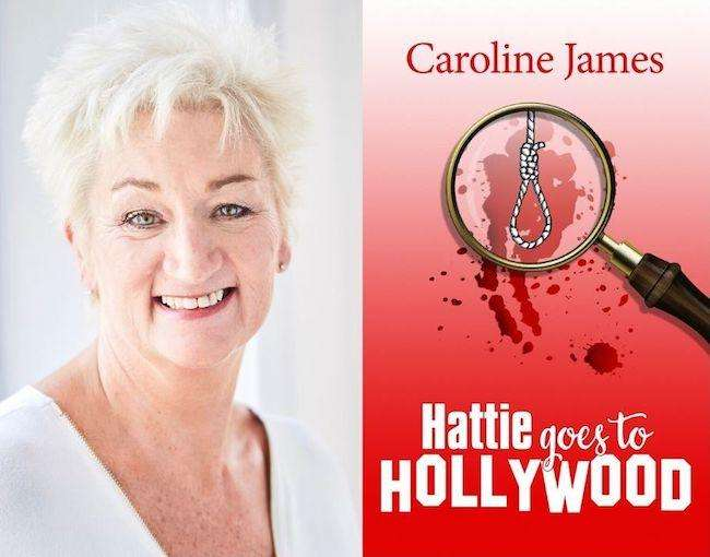 Caroline James on Hattie Goes to Hollywood - Author Post plus Giveaway